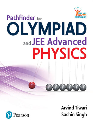 Pathfinder for Olympiad and JEE (Advanced) Physics