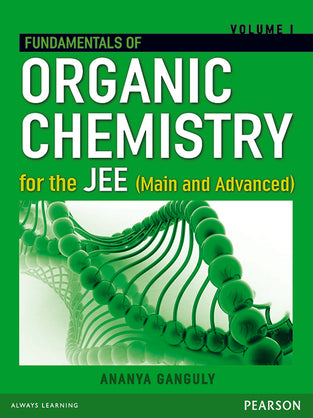 Fundamentals of Organic Chemistry Volume I : For JEE Main and Advanced