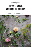 Intoxicating Natural Perfumes