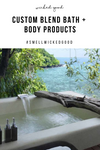 Custom Blend Bath & Body Products