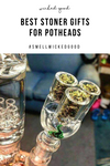 Best Stoner Gifts For Potheads