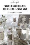 Wicked Good Scents The Ultimate Wish List