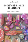 3 Gemstone Inspired Fragrances