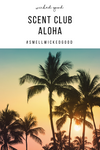 Scent Club | April 2021 | Aloha