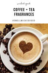 Coffee + Tea Fragrances