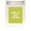Smells Like Cedric - Soy Wax Candle - Pop Culture Candle - Smells Like Candle