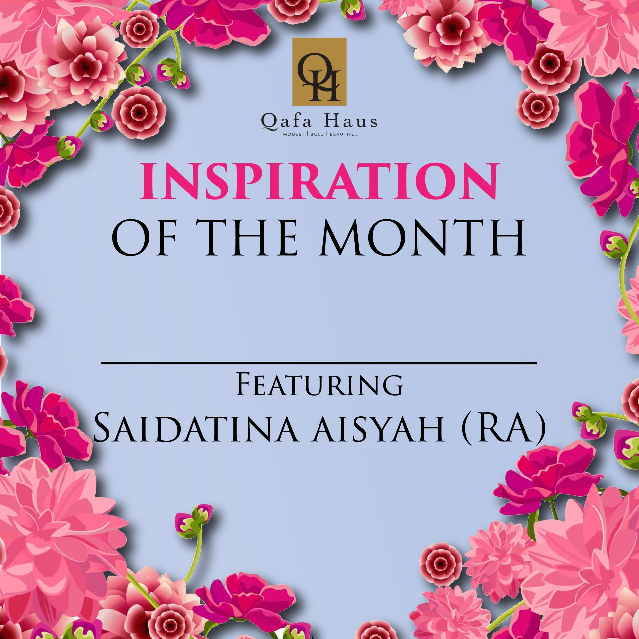 WOMEN INSPIRATION OF THE MONTH  (APRIL) - SAIDATINA AISYAH (RA)