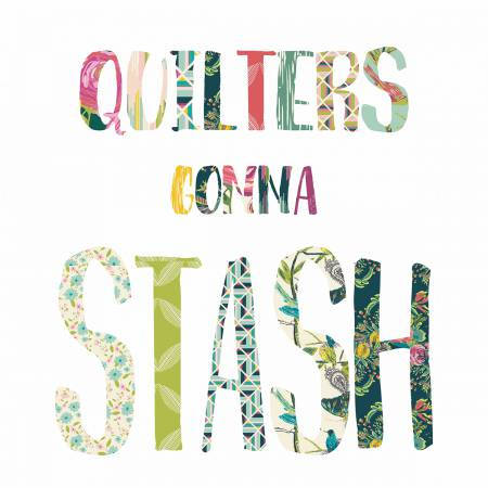 Quilters Gonna Stash Quilt Kit