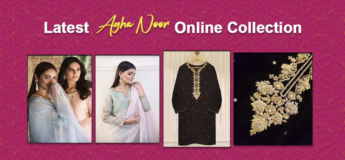 Latest Agha Noor Online Collection | Agha Noor Collection