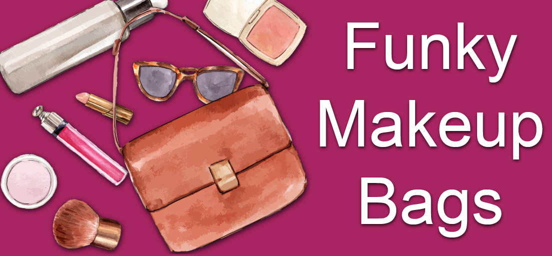 How do I organize Funky makeup bags?