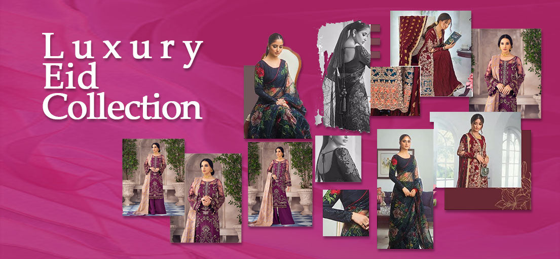 Check Out EXCLUSIVE Luxury Eid Collection New Arrivals