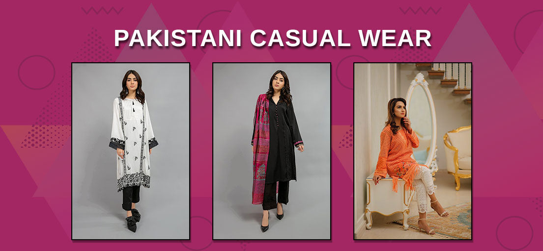 Pakistani Casual Wear | Latest Pakistani Fashion Casual Wear 2021
