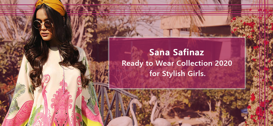 Sana Safinaz Ready to Wear Collection 2020 for Stylish Girls.