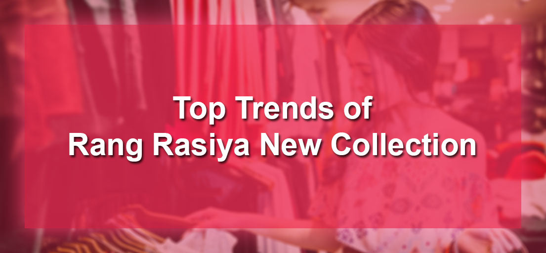 Best Sellers of Rang Rasiya new collection