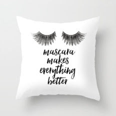 Mascara Makes everything better Pillow
