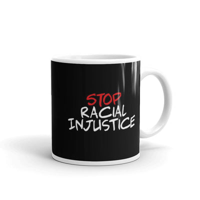 Stop Racial Injustice Black Mug - Divided We Stand® Political & Social Gear