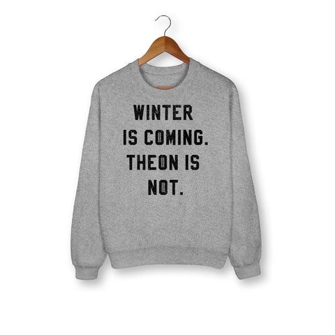 Winter Is Coming Sweatshirt - HighCiti