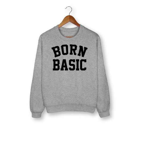 Born Basic Sweatshirt - HighCiti