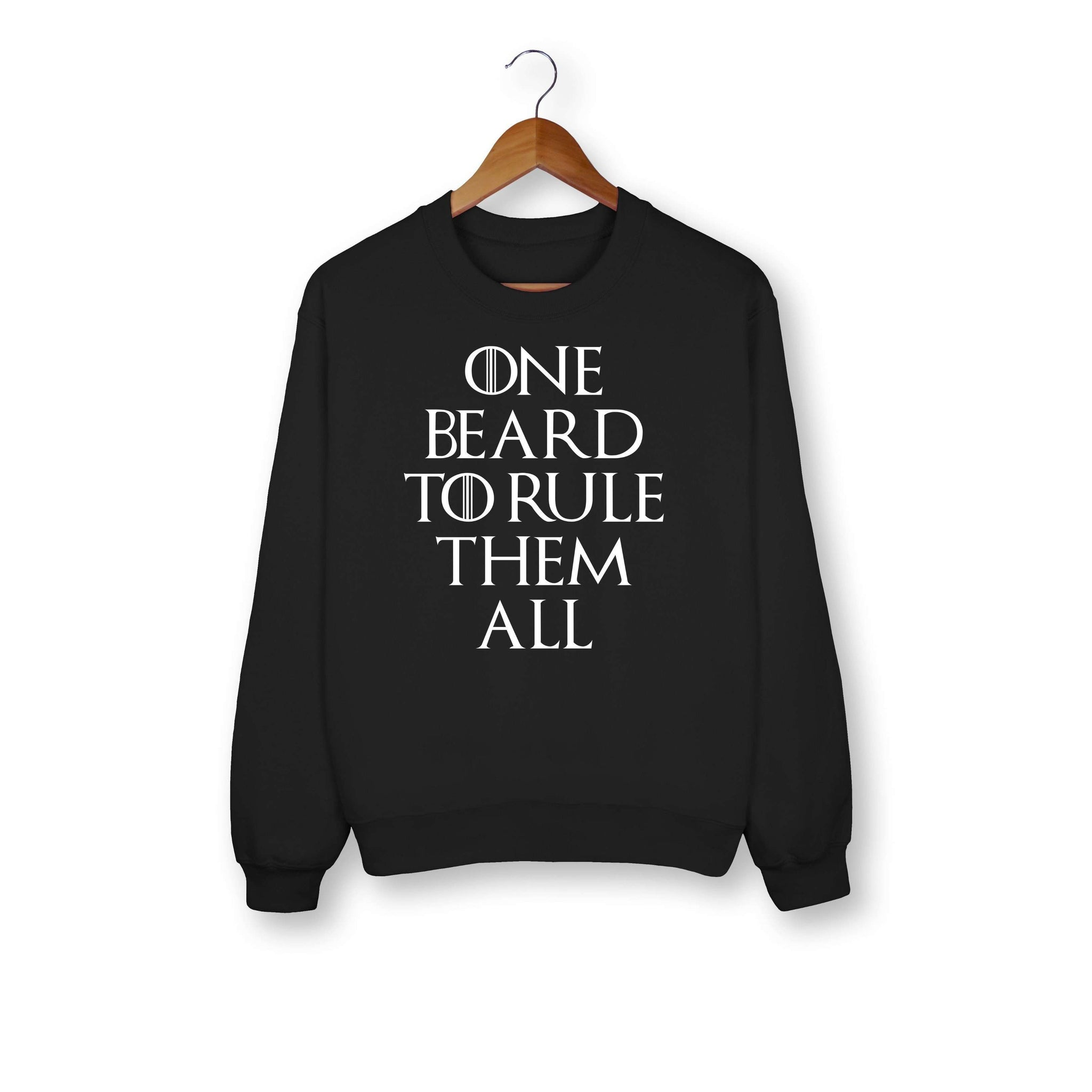 One Beard To Rule Them All Sweatshirt