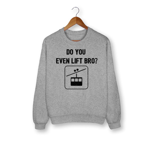 Do You Even Lift Bro Sweatshirt - HighCiti