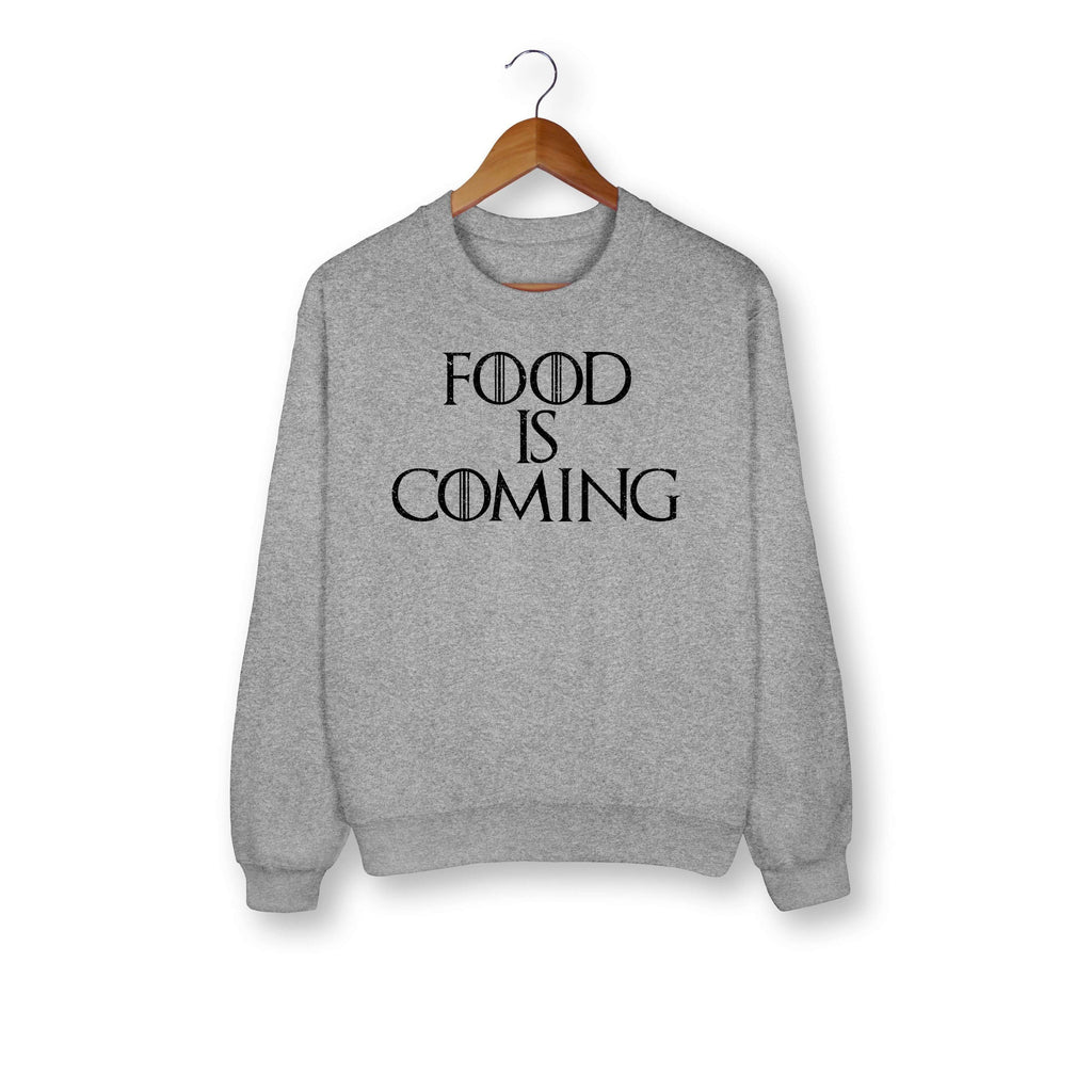 Food Is Coming Sweatshirt - HighCiti
