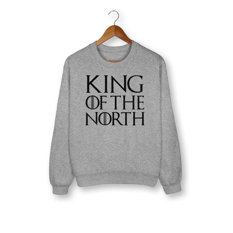 King Of The North Sweatshirt - HighCiti