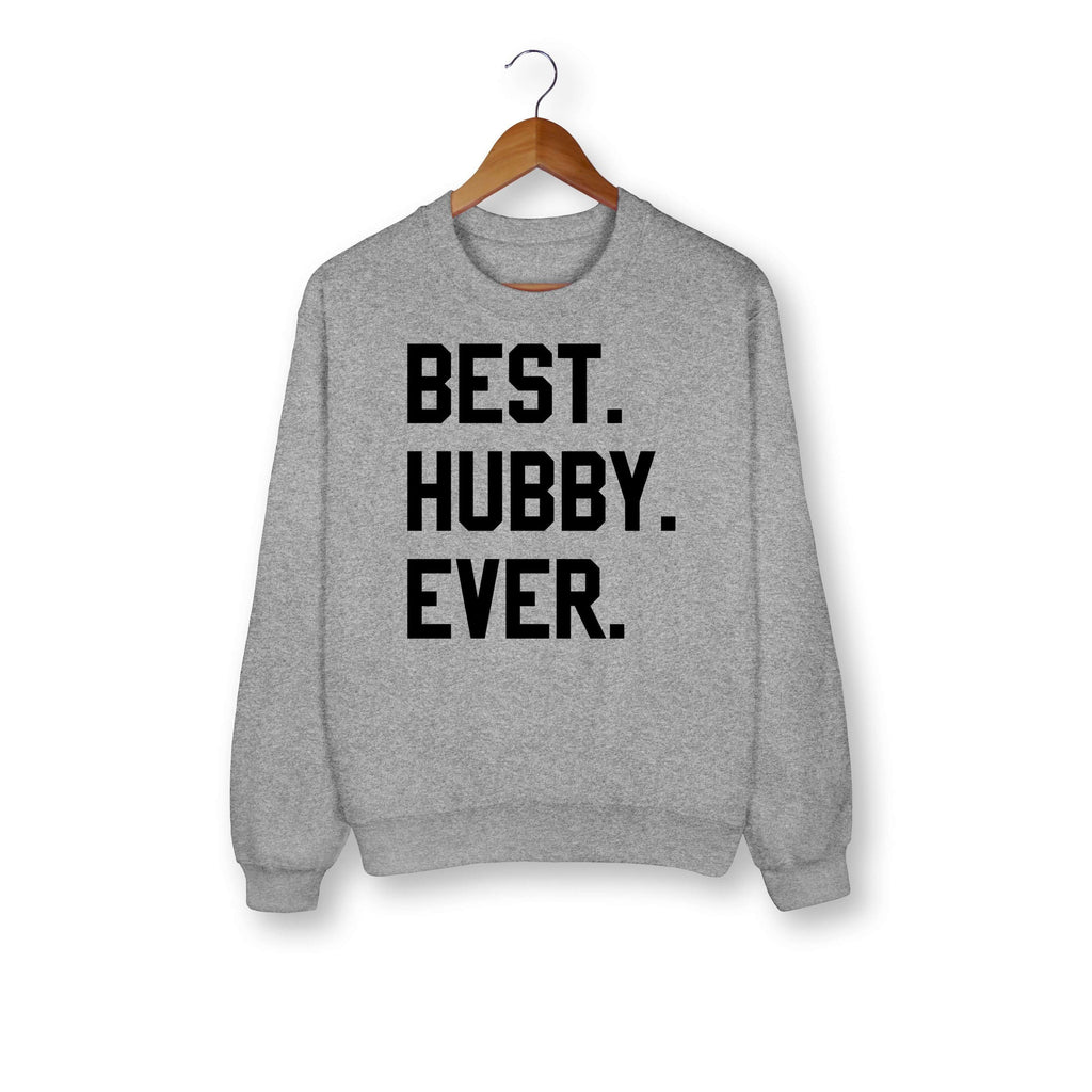 Best Hubby Ever Sweatshirt - HighCiti