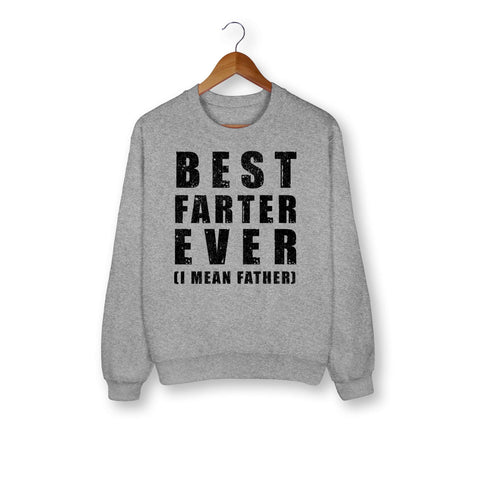 Best Farter Ever Sweatshirt - HighCiti