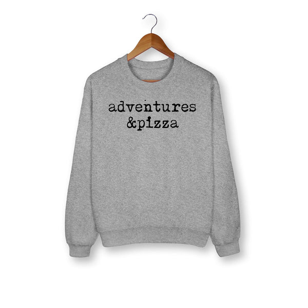 Adventures & Pizza Sweatshirt - HighCiti