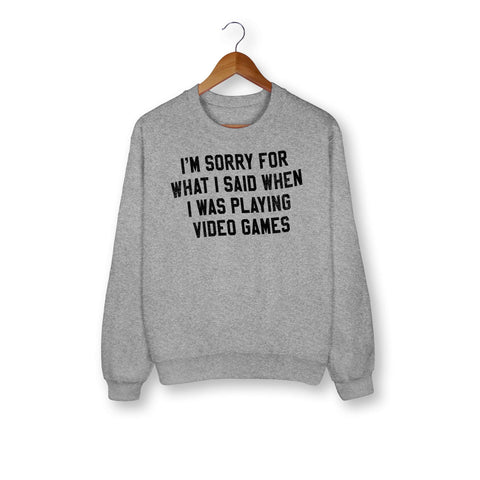 I'm Sorry For What I Said Sweatshirt - HighCiti