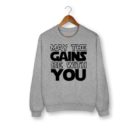 May The Gains Be With You Sweatshirt - HighCiti