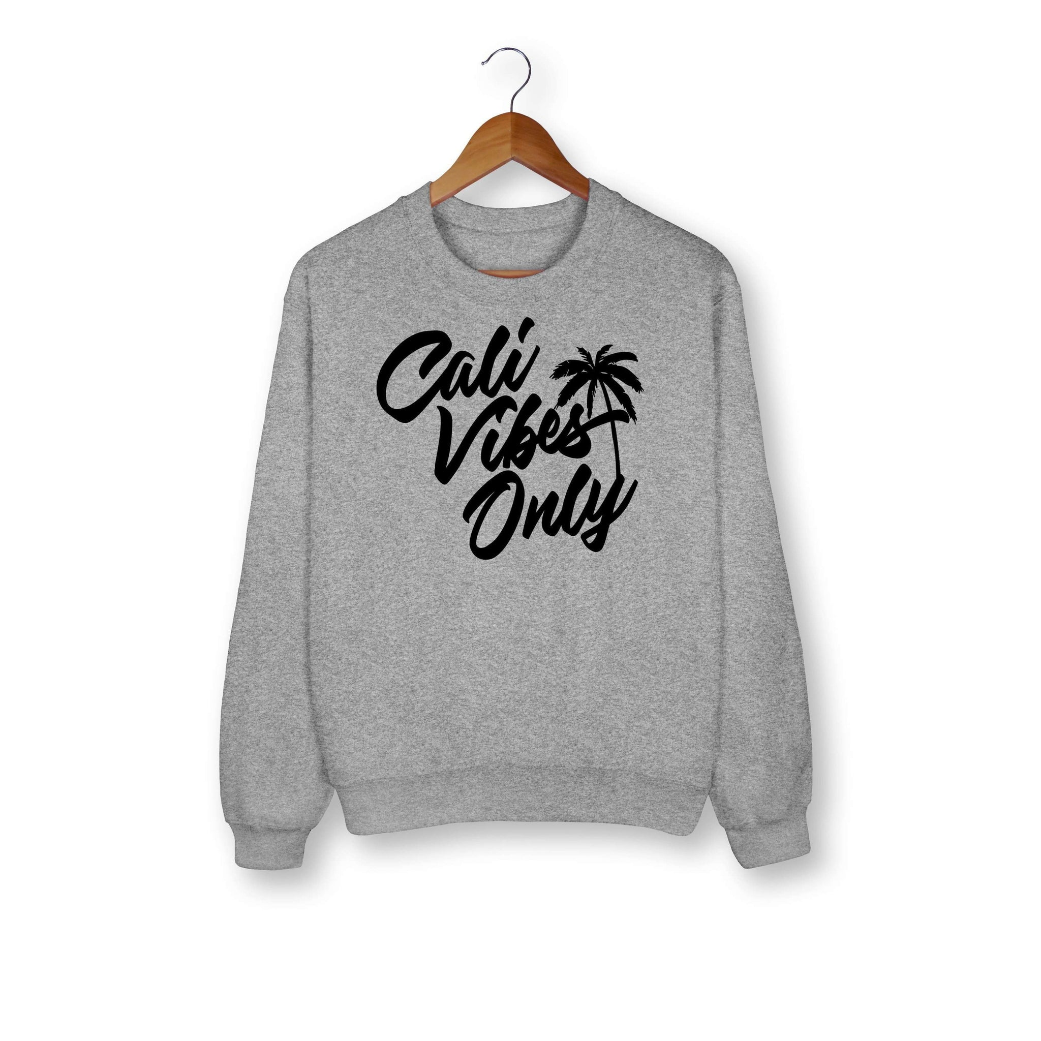 Cali Vibes Only Sweatshirt