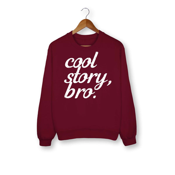 Cool Story Bro Sweatshirt - HighCiti