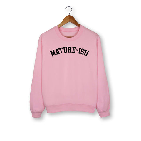 Mature-Ish Sweatshirt - HighCiti