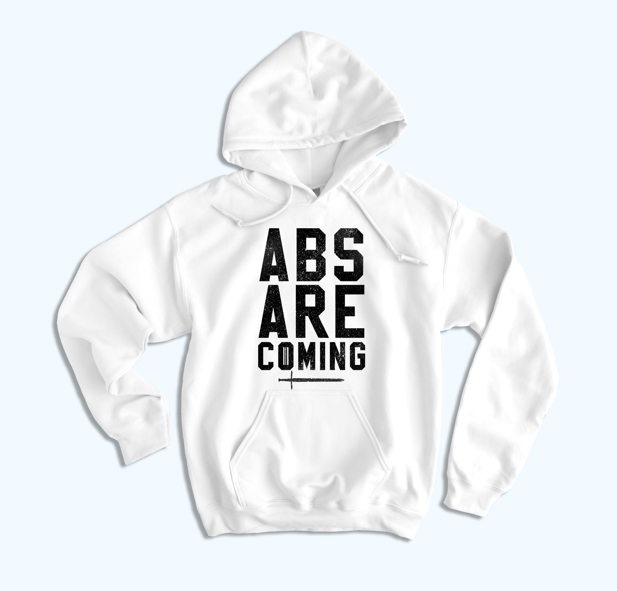 Abs Are Coming Hoodie
