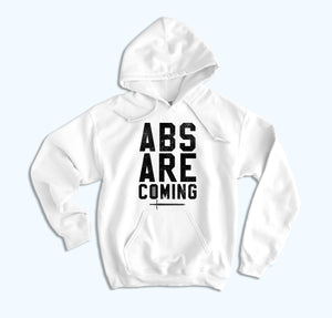 Abs Are Coming Hoodie - HighCiti