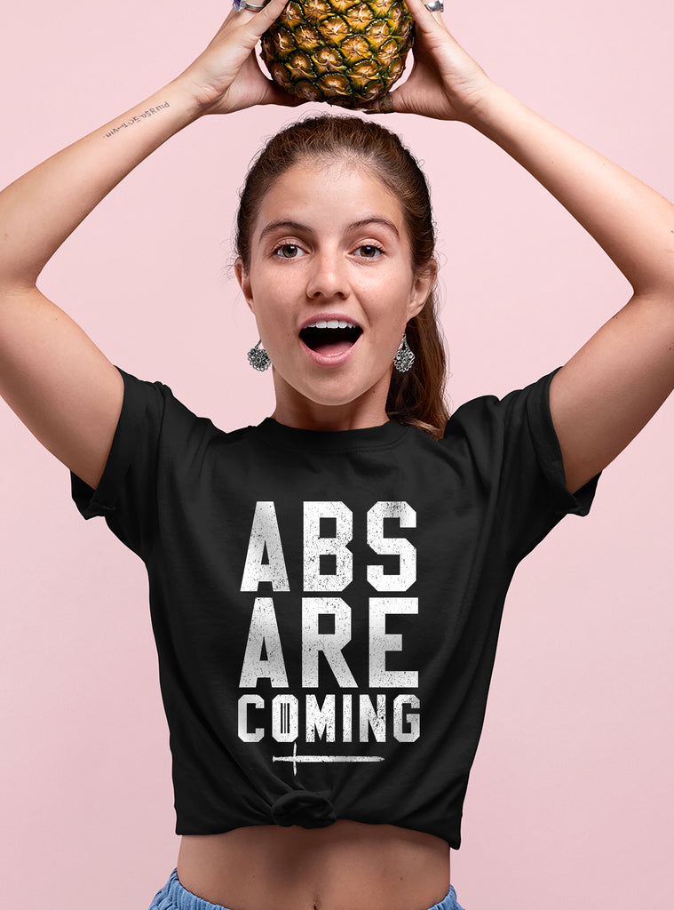 Abs Are Coming Shirt - HighCiti