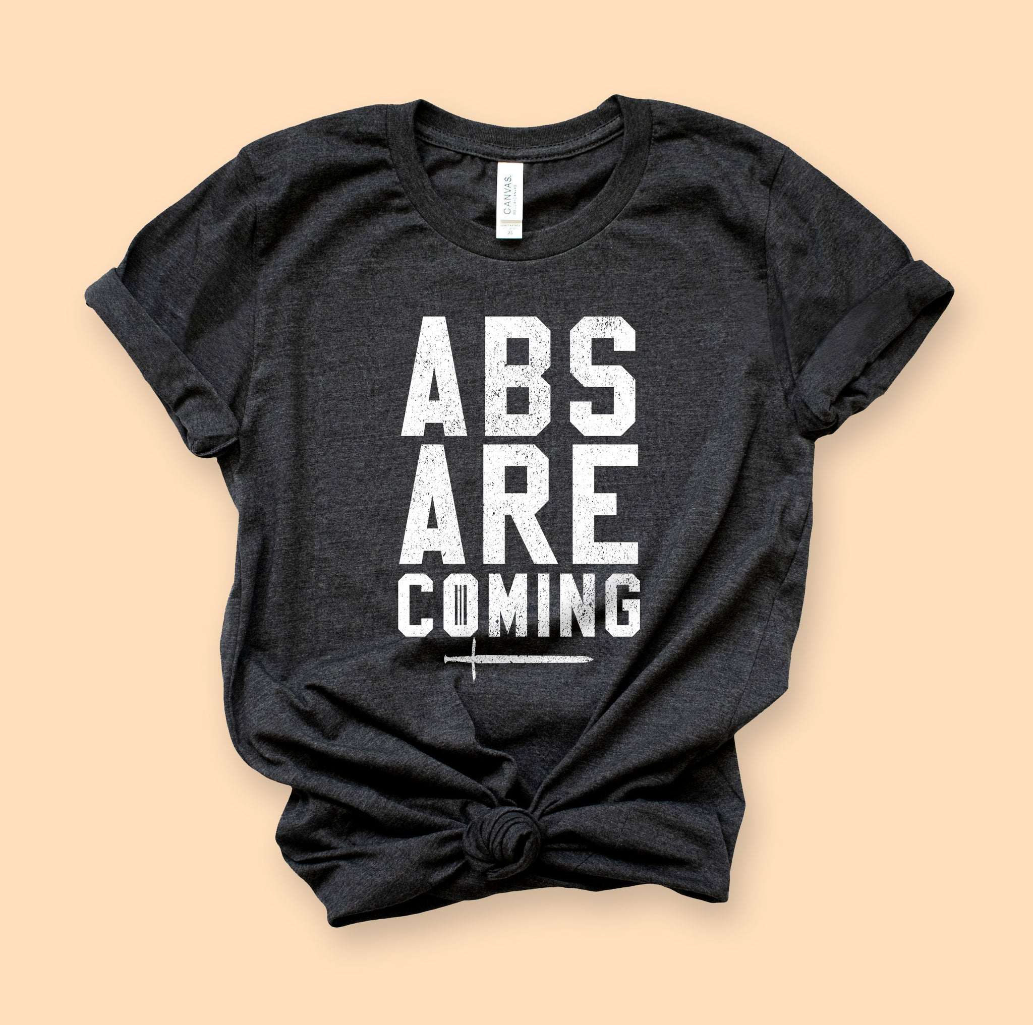 Abs Are Coming Shirt