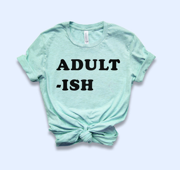 Adult-ish Shirt - HighCiti