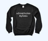 Adventures & Pizza Sweatshirt