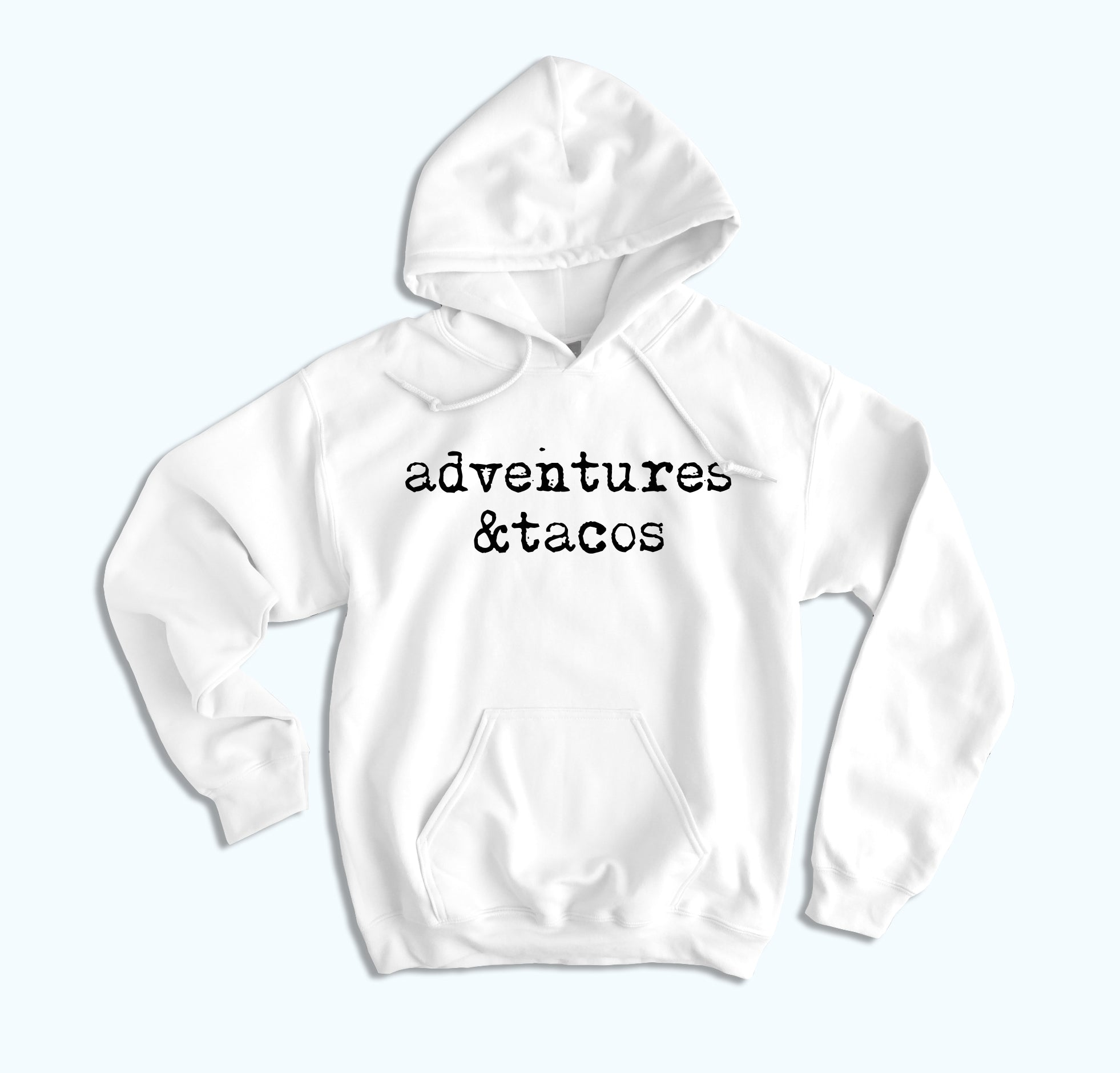 Adventure And Tacos Hoodie