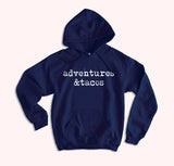 Adventure And Tacos Hoodie - HighCiti