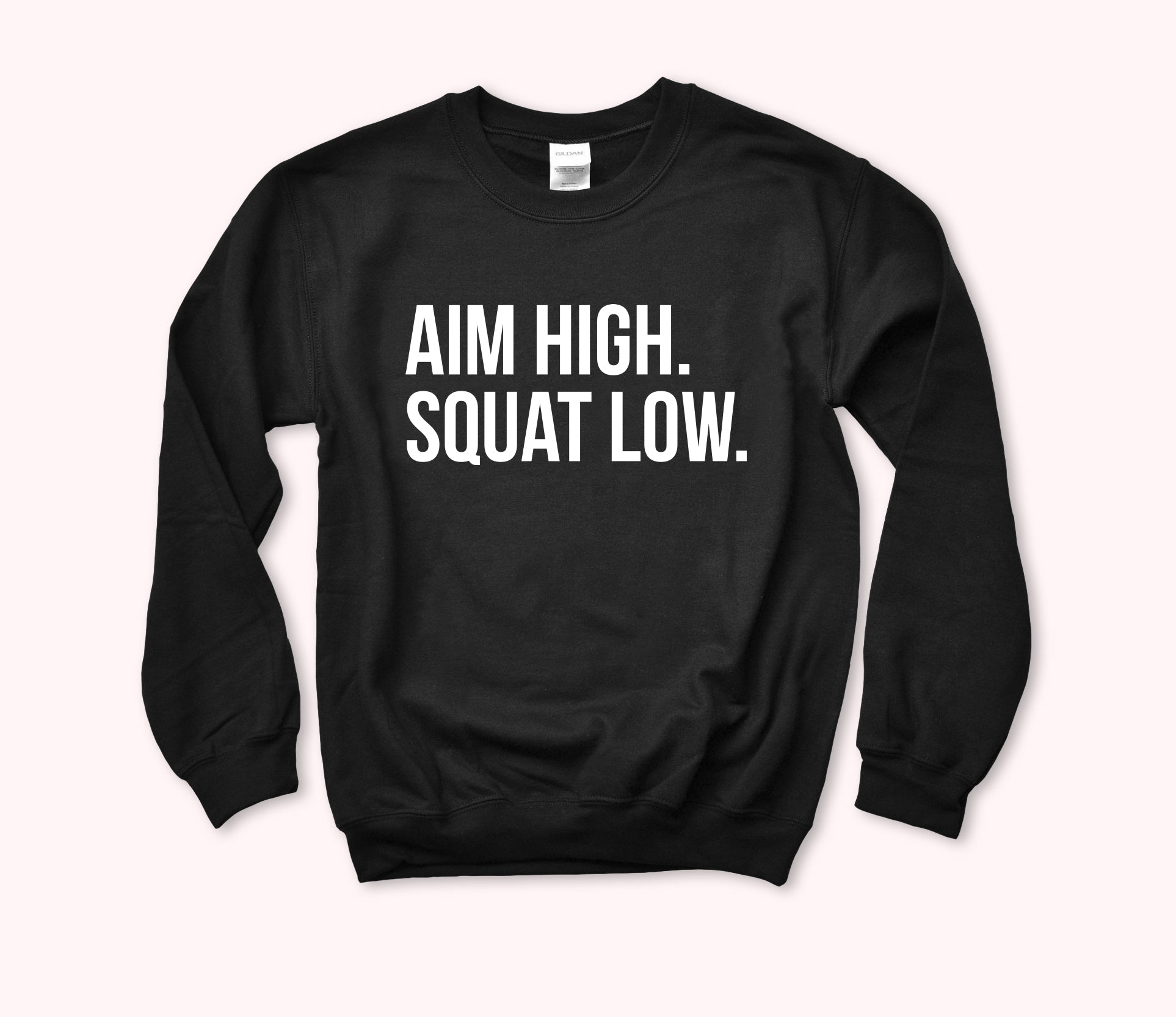 Aim High Squat Low Sweatshirt