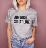 Heather grey shirt that says aim high squat low - HighCiti