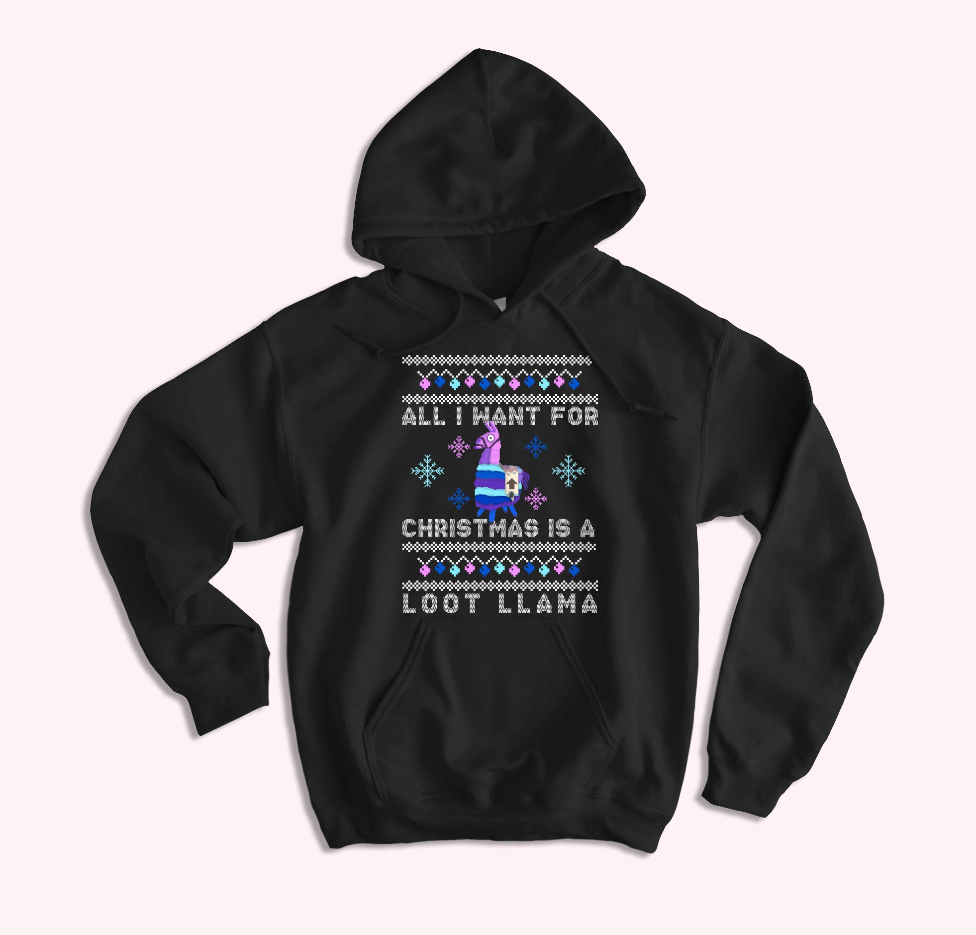 All I Want For Christmas Is A Loot Llama Hoodie
