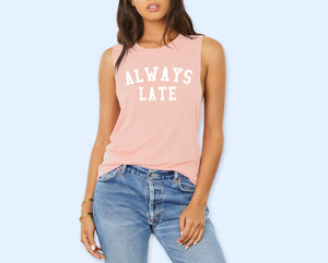 Always Late Muscle Tank - HighCiti