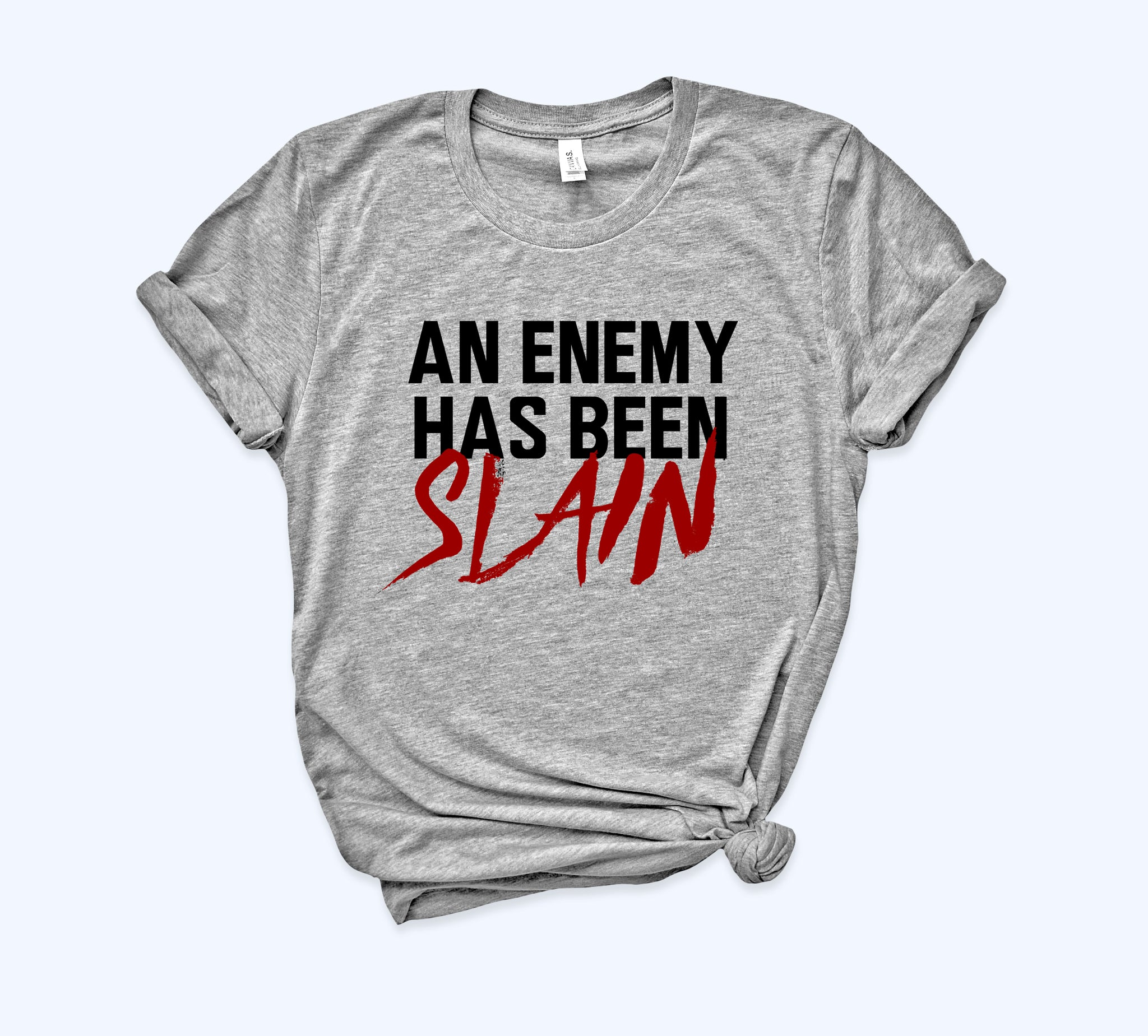 An Enemy Has Been Slain Shirt