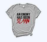 Grey shirt that says an enemy has been slain - HighCiti