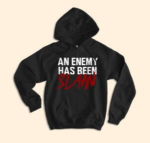 An Enemy Has Been Slain Hoodie - HighCiti