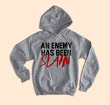 An Enemy Has Been Slain Hoodie